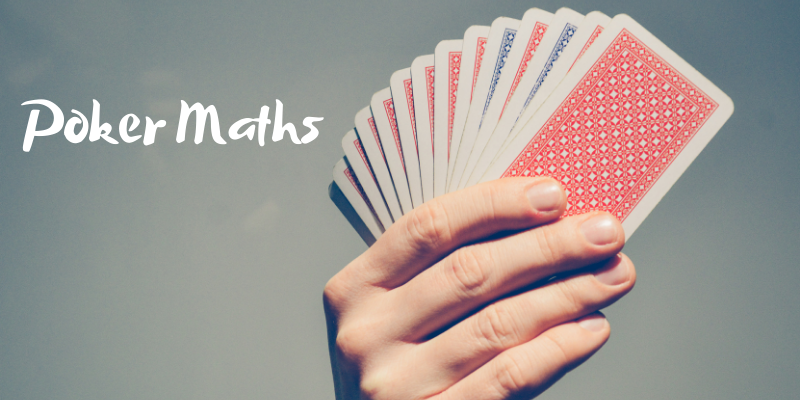 Poker maths - how to calculate odds and outs in poker